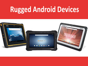 Why Rugged AndroidDevices?