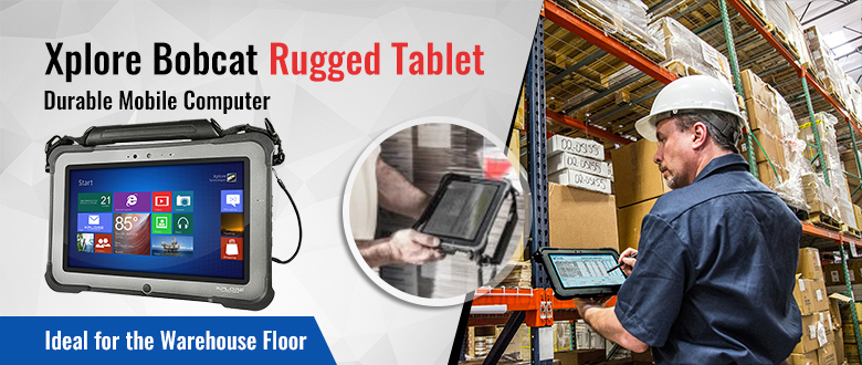 A Durable Tablet for the Warehouse Floor — The Xplore Bobcat Fully RuggedTablet!