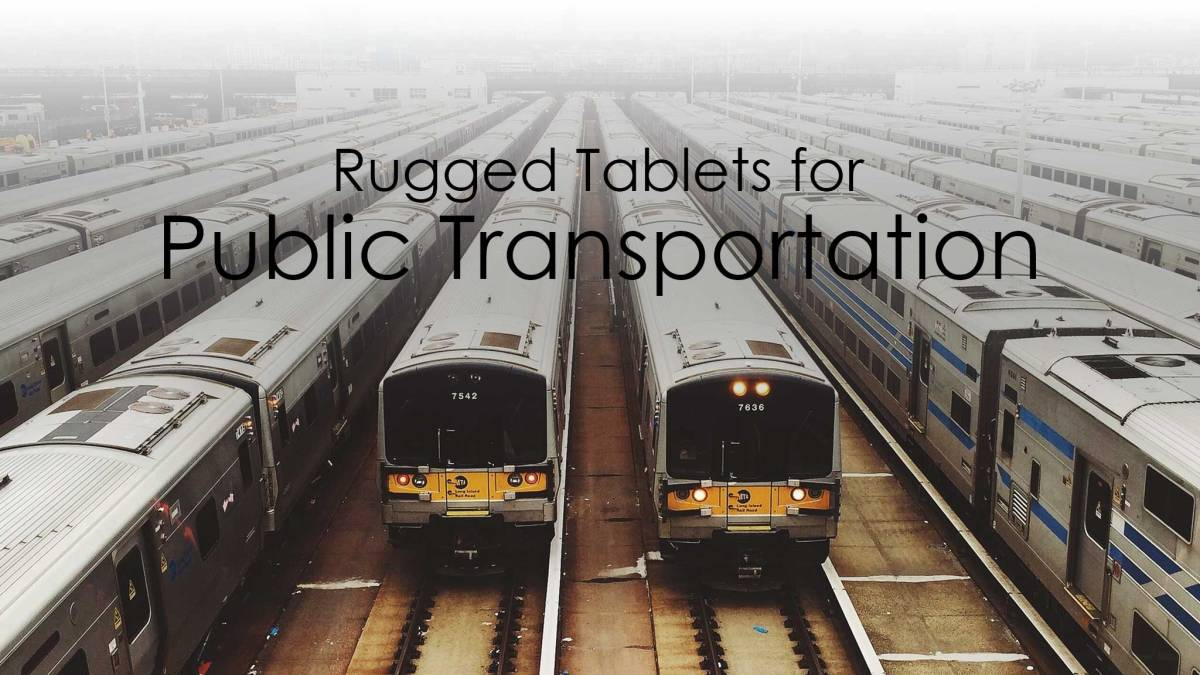 Rugged Technology and Public Transportation