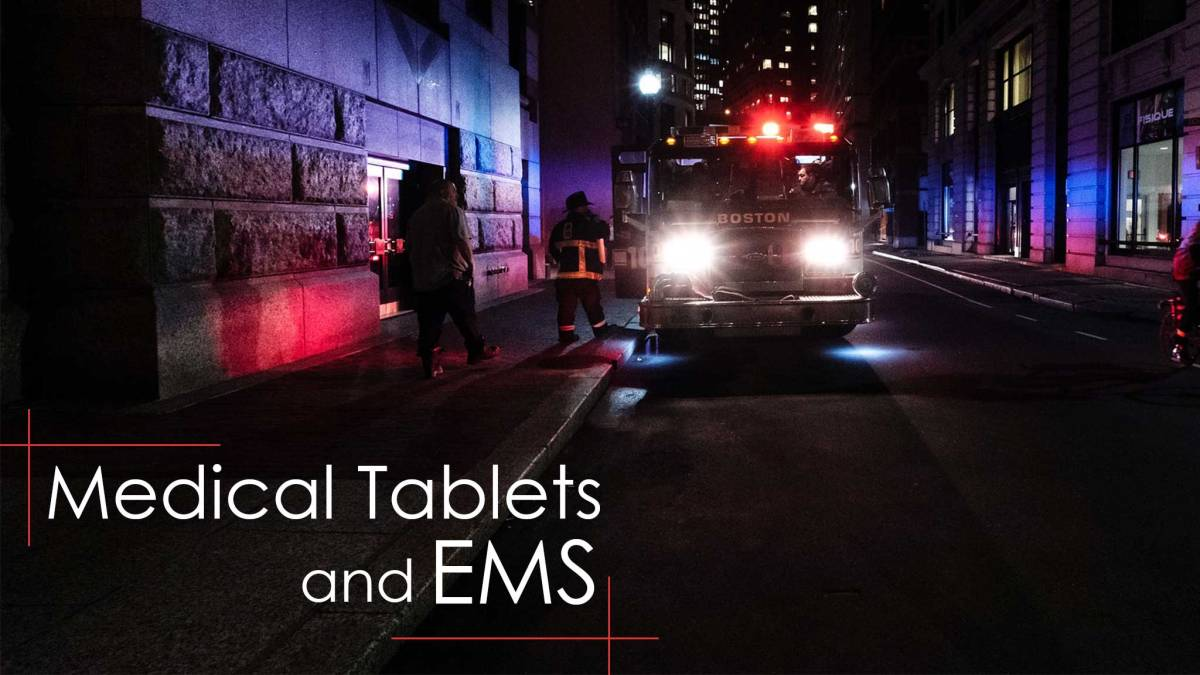 Rugged Medical Tablets are Revolutionizing Emergency Medical Services