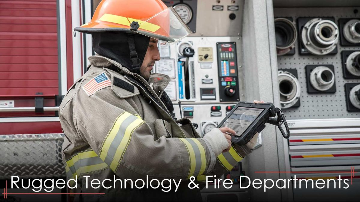Benefits of Rugged Technology for the Fire Industry